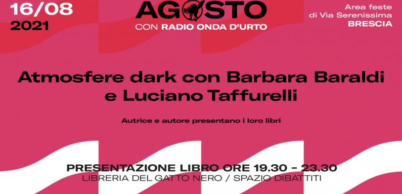 Atmosfere dark con Barbara Baraldi e Luciano Taffurelli