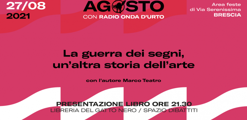 """""""La guerra dei segni,un'altra storia dell'arte"""" di Marco Teatro"""